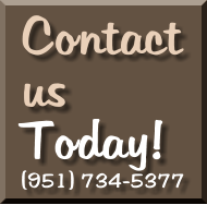 Contact us Today! (951) 734-5377